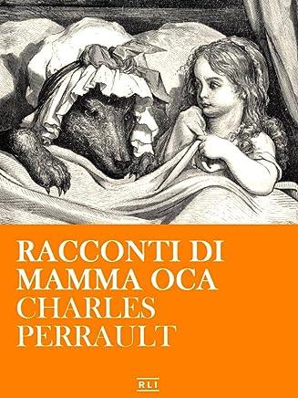 C. Perrault. Racconti di Mamma Oca (RLI CLASSICI)