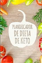 Planificador de Dieta de Keto: Un planificador de comidas Low Carb de 90 días para ayudarle a perder peso | ¡Sea más fuerte que su excusa! | Siga su ... un registro de lo que come (Spanish Edition)