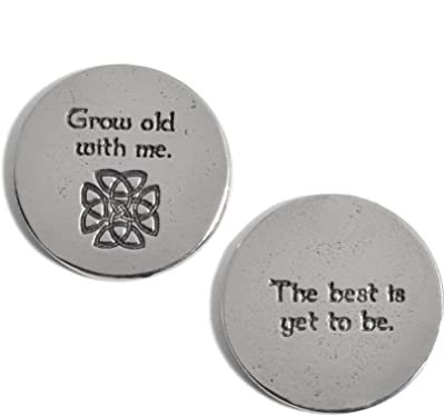 The Barrington Garage Grow Old with Me Celtic Knot Pewter Sentiment Coins, Set of 2