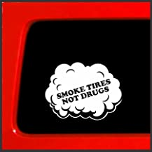 Smoke Tires Not Drugs - JDM Ill Sticker Decal Hotrod Lowered Car Drift Import Boosted Turbo