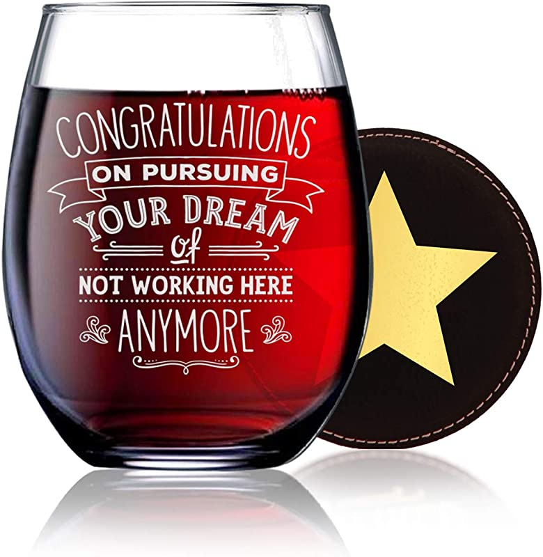 BadBananas Congratulations On Pursuing Your Dream Of Not Working Here Anymore Funny Going Away Goodbye Farewell Retirement Gifts For Coworkers 21 Oz Engraved Stemless Wine Glass W Etched Coaster