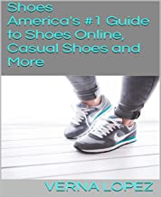 Shoes: America's #1 Guide to Shoes Online, Casual Shoes and More (English Edition)
