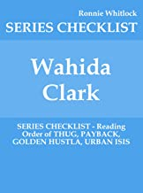 Wahida Clark - SERIES CHECKLIST - Reading Order of THUG, PAYBACK, GOLDEN HUSTLA, URBAN ISIS