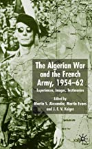 The Algerian War and the French Army, 1954-62: Experiences, Images, Testimonies