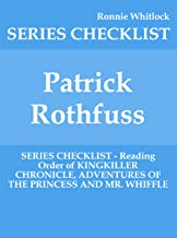 Patrick Rothfuss - SERIES CHECKLIST - Reading Order of KINGKILLER CHRONICLE, ADVENTURES OF THE PRINCESS AND MR. WHIFFLE