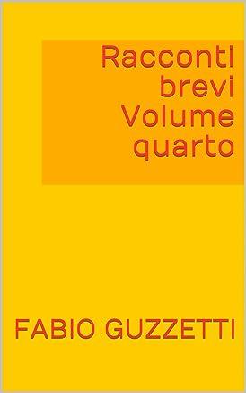 Racconti brevi Volume quarto