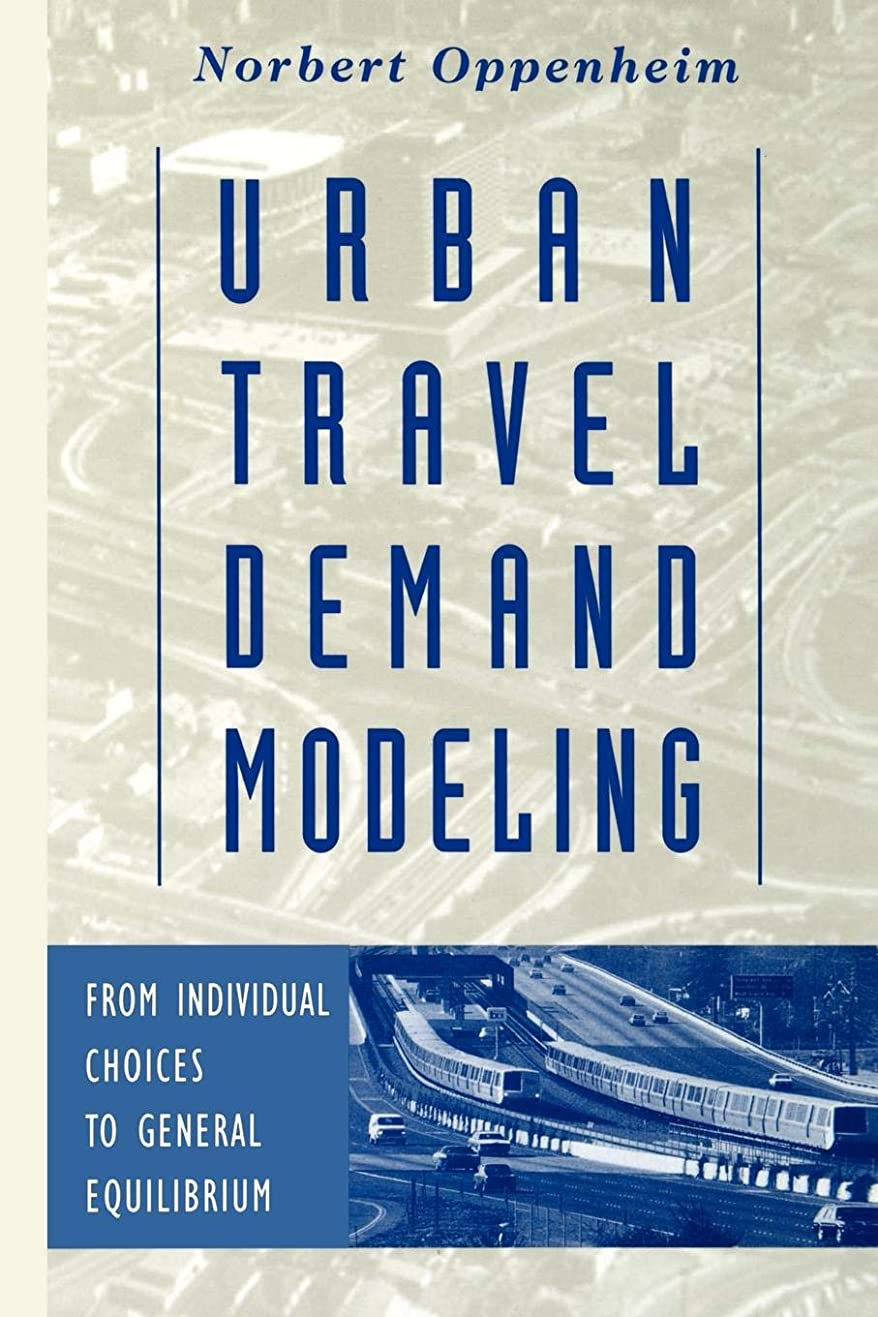 ヒープサイトマイルドUrban Travel Demand Modeling: From Individual Choices to General Equilibrium