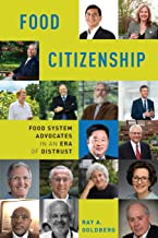 Food Citizenship: Food System Advocates in an Era of Distrust