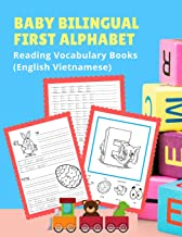 Baby Bilingual First Alphabet Reading Vocabulary Books (English Vietnamese): 100+ Learning ABC frequency visual dictionary flash card games Bahasa ... for toddler preschoolers kindergarten ESL ki