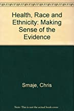 """Health, """"Race"""" and Ethnicity: Making Sense of the Evidence"""