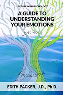 Lectures on Psychology: A Guide to Understanding Your Emotions