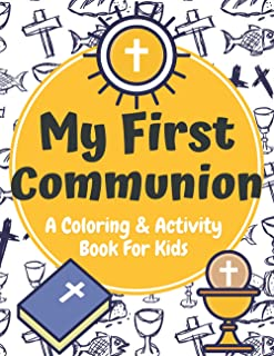 My First Communion: A Coloring and Activity Book for Kids Bible Verses Biblical Themed Illustrations Mazes and Crosswords