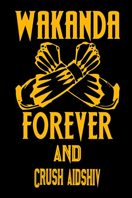 Wakanda Forever And Crush aidshiv: Notebook Lined Pages, 6.9 inches,120 Pages, White Paper Journal, notepad Gift For Black Panther Fans - Wakanda Forever Lovers