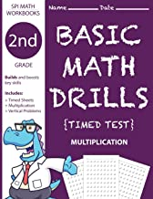 2nd Grade Basic Math Drills Timed Test: Builds and Boosts Key Skills Including Math Drills and Vertical Multiplication Problem Worksheets . (SPI Math Workbooks) (Volume 4)