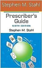 Prescriber's Guide: Stahl's Essential Psychopharmacology Kindler 6th Edition by Stephen M. Stahl PDF