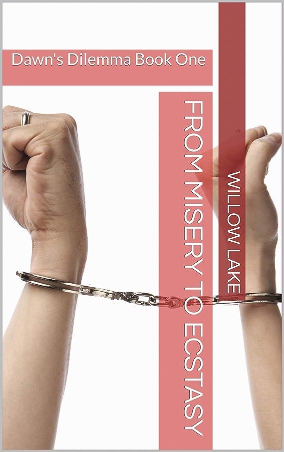 率直な復活包括的From Misery To Ecstasy: Dawn's Dilemma Book One (English Edition)