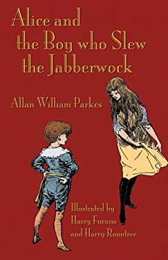Alice and the Boy who Slew the Jabberwock: A Tale inspired by Lewis Carroll's Wonderland