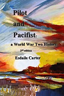 Pilot and Pacifist: a World War Two History