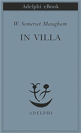 In villa (Piccola biblioteca Adelphi Vol. 431)