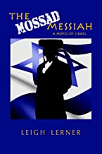 The Mossad Messiah: a novel of Israel