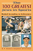 The 100 Greatest Jews in Sports: Ranked According to Achievement (English Edition)