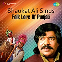 Shaukat Ali Sings Folk Lore of Punjab