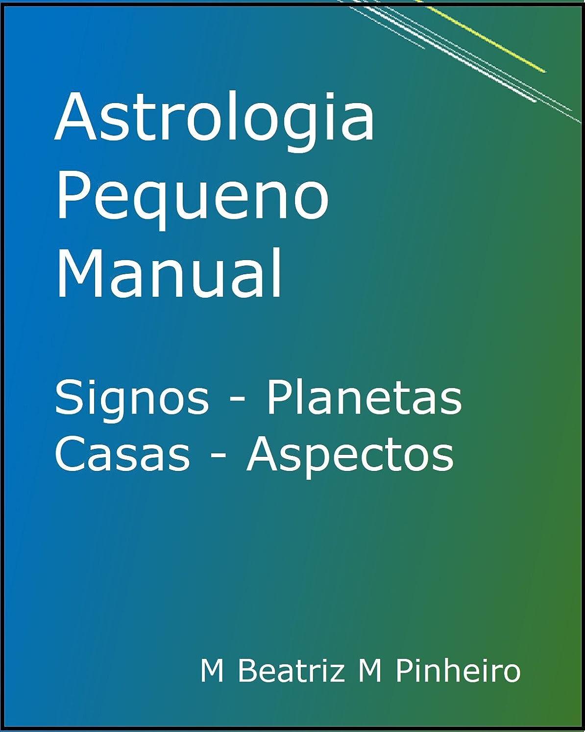 環境余分なニックネームAstrologia Pequeno Manual: Signos Planetas Casas Aspectos (Portuguese Edition)