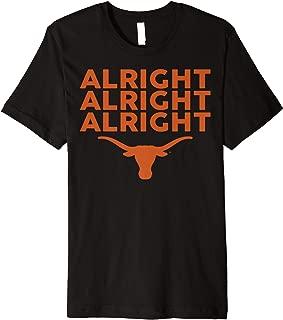 Texas Longhorns Alright Alright Alright - Apparel Premium T-Shirt