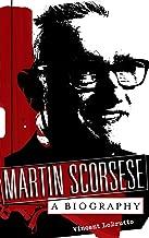 Martin Scorsese: A Biography