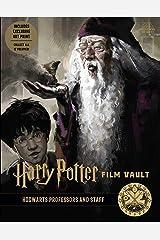 Harry Potter: Film Vault: Volume 11: Hogwarts Professors and Staff (Harry Potter Film Vault) Kindle Edition