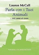 Parla con i tuoi animali (Italian Edition)