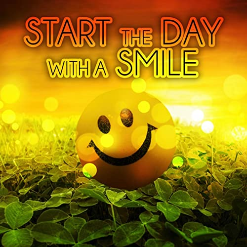 Start The Day With A Smile Be Optimistic Person Positive Thinking