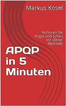 APQP in 5 Minuten: Verlieren Sie Angst und Scheu vor dieser Methode (German Edition)