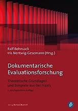 Dokumentarische Evaluationsforschung: Theoretische Grundlagen und Beispiele aus der Praxis (German Edition)