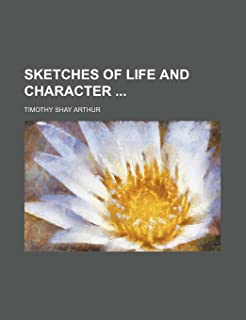 Sketches of Life and Character
