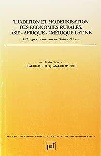 Tradition et modernisation des économies rurales: Asie-Afrique-Amérique latine : mélanges en l'honneur de Gilbert Etienne (Publications de ... internationales, Genève) (French Edition)