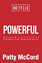 Powerful: Building a Culture of Freedom and Responsibility (English Edition)