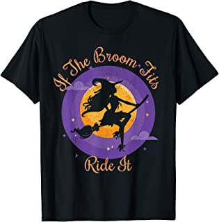 If The Broom Fits Ride It Funny Halloween Graphic T-Shirt