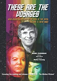 These Are the Voyages: Gene Roddenberry and Star Trek in the 1970's Vol 3 (1978-1980)
