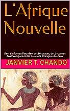 L'Afrique Nouvelle: Sans l'Influence Retardant des Dictateurs, des Systèmes Anachroniques et des Relations Etrangères Mafieux