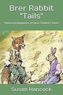 Brer Rabbit Tails: Multiracial Adaptations of Classic Children's Stories