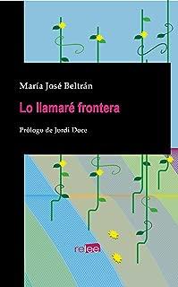 Lo llamaré frontera (Spanish Edition)