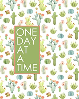 One Day at a Time - 18 Month Planner: Colorful Cactus Recovery Oriented Daily Weekly and Monthly Views with Notes and Dot ...