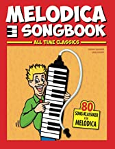 Melodica Songbook: All Time Classics – 80 Song-Klassiker für Melodica