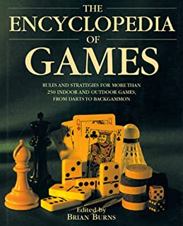 Encyclopedia of Games: Rules and Strategies for More Than 250 Indoor and Outdoor Games from Darts to Backgammon