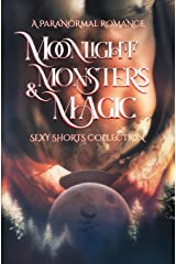 Moonlight, Monsters & Magic: A Paranormal Romance Sexy Shorts Collection Paperback