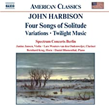 Harbison: Four Songs Of Solitude / Variations / Twilight Music