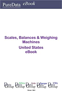 Scales, Balances & Weighing Machines United States: Market Sales in the United States