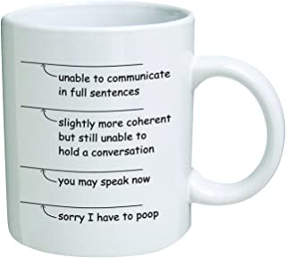 Funny. You may speak now. Sorry I have to poop - 11 OZ Coffee Mug - Funny Inspirational and sarcasm - By A Mug To Keep TM