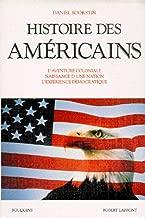 Histoire des américains: L'aventure coloniale, naissance d'une nation, l'expérience démocratique (Bouquins) (French Edition)